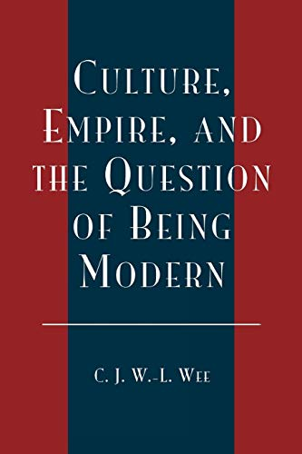 Culture, Empire, and the Question of Being Modern: C. J. W. -L. Wee