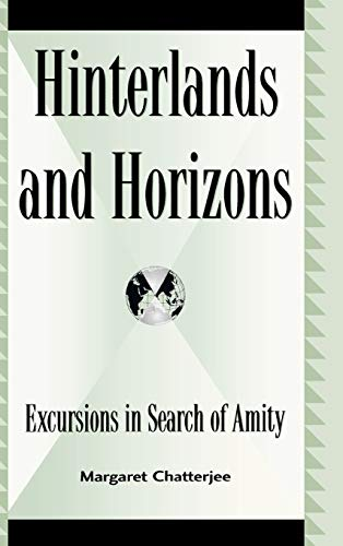 Hinterlands and Horizons: Excursions in Search of Amity: Chatterjee, Margaret