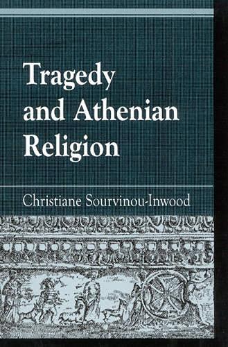 9780739104002: Tragedy and Athenian Religion (Greek Studies: Interdisciplinary Approaches)