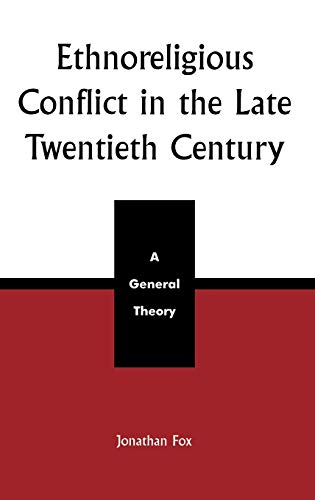 9780739104187: Ethnoreligious Conflict in the Late 20th Century: A General Theory
