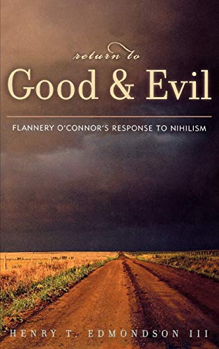 9780739104217: Return to Good and Evil: Flannery O'Connor's Response to Nihilism