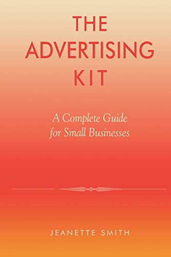 9780739104286: The Advertising Kit: A Complete Guide for Small Businesses