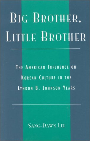Big Brother, Little Brother: The American Influence: Lee, Sang-Dawn