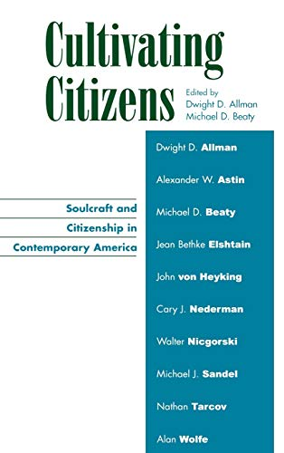 Cultivating Citizens: Soulcraft and Citizenship in Contemporary: Editor-Dwight D. Allman;