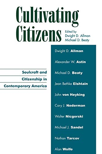 Cultivating Citizens: Soulcraft and Citizenship in Contemporary: Allman, Dwight D.