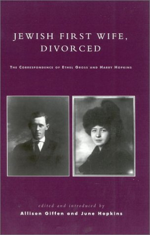 9780739105023: Jewish First Wife, Divorced: The Correspondence of Ethel Gross and Harry Hopkins