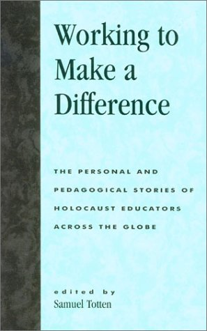 9780739105078: Working to Make a Difference: The Personal and Pedagogical Stories of Holocaust Educators Across the Globe