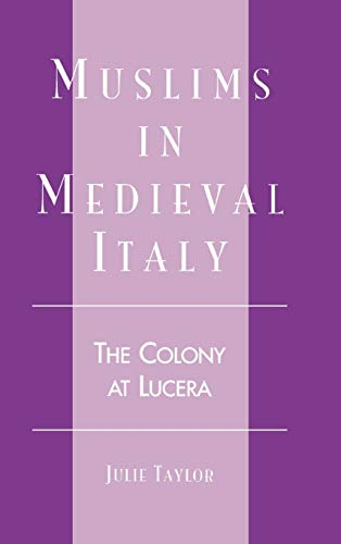 9780739105122: Muslims in Medieval Italy: The Colony at Lucera