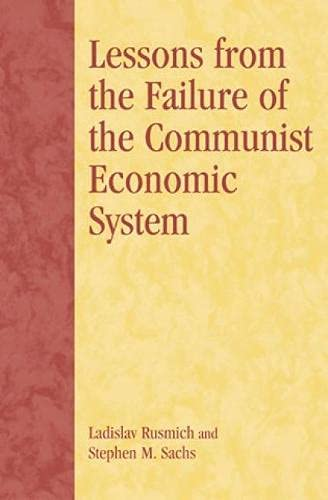 9780739105160: Lessons from the Failure of the Communist Economic System
