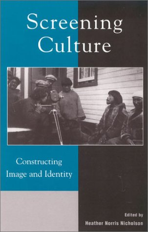 9780739105214: Screening Culture: Constructing Image and Identity
