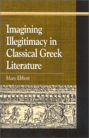 9780739105375: Imagining Illegitimacy in Classical Greek Literature (Greek Studies: Interdisciplinary Approaches)