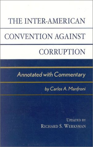 9780739105481: The Inter-American Convention against Corruption: Annotated with Commentary