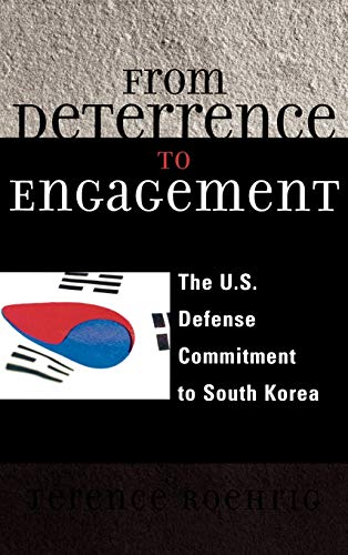 9780739105603: From Deterrence to Engagement: The U.S. Defense Commitment to South Korea