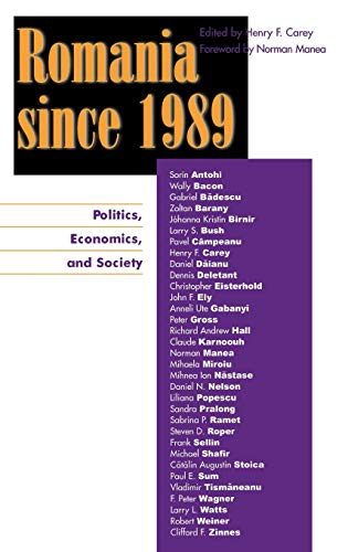 Romania since 1989: Politics, Economics, and Society: Editor-Henry F. Carey;