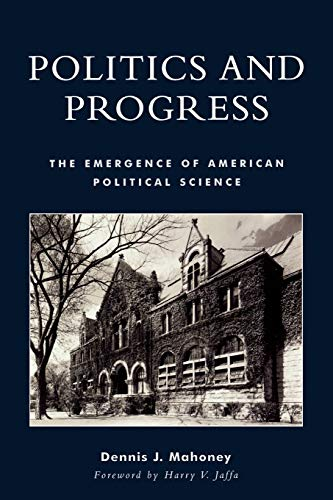 9780739106563: Politics and Progress: The Emergence of American Political Science