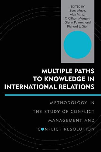 Multiple Paths to Knowledge in International Relations: Maoz, Zeev [Editor];