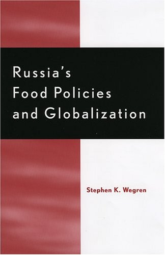 9780739106877: Russia's Food Policy and Globalization (Rural Economies in Transition)