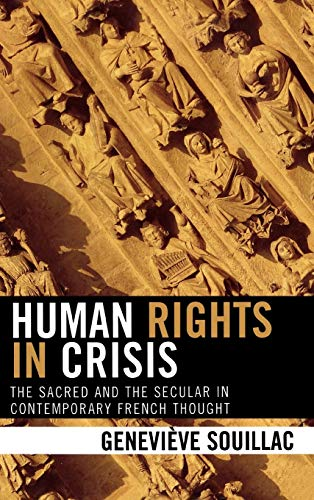 9780739106938: Human Rights in Crisis: The Sacred and the Secular in Contemporary French Thought