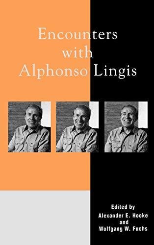 Encounters with Alphonso Lingis: Editor-Alexander E. Hooke;