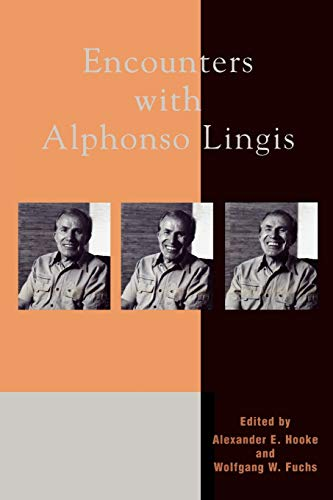Encounters With Alphonso Lingis: Alexander E. Hooke