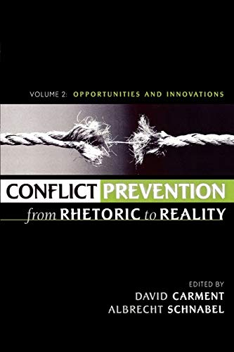 Conflict Prevention from Rhetoric to Reality: Opportunities: Editor-David Carment; Editor-Albrecht