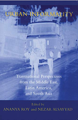 9780739107409: Urban Informality: Transnational Perspectives from the Middle East, Latin America, and South Asia (Transnational Perspectives on Space and Place)