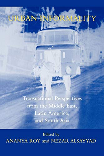 9780739107416: Urban Informality: Transnational Perspectives from the Middle East, Latin America, and South Asia