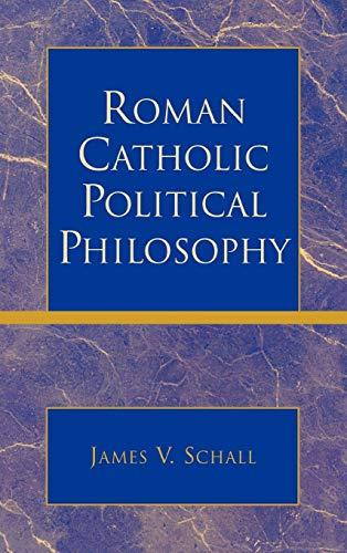 9780739107454: Roman Catholic Political Philosophy