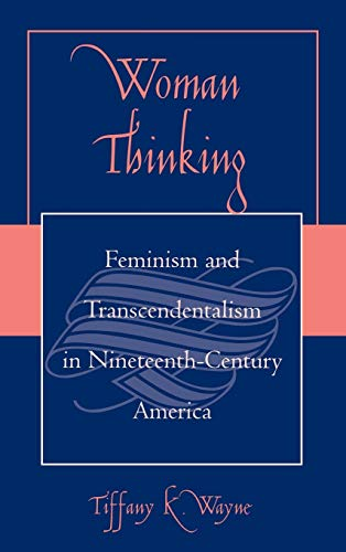 9780739107591: Woman Thinking: Feminism and Transcendentalism in Nineteenth-Century America
