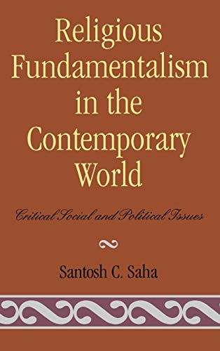 9780739107607: Religious Fundamentalism in the Contemporary World: Critical Social and Political Issues