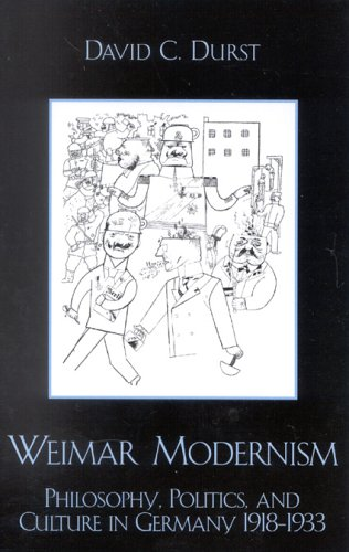 9780739107775: Weimar Modernism: Philosophy, Politics, and Culture in Germany 1918-1933