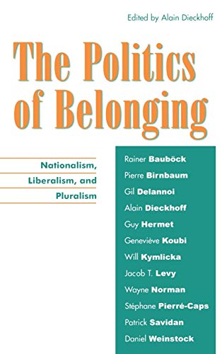 9780739108253: The Politics of Belonging: Nationalism, Liberalism, and Pluralism