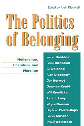 9780739108260: The Politics of Belonging: Nationalism, Liberalism, and Pluralism