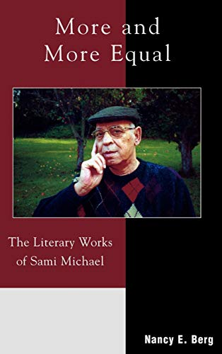 More and More Equal: The Literary Works of Sami Michael: Nancy E. Berg