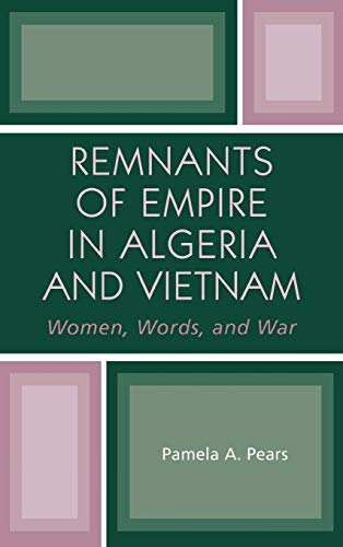 9780739108314: Remnants Of Empire In Algeria And Vietnam: Women, War, and Words