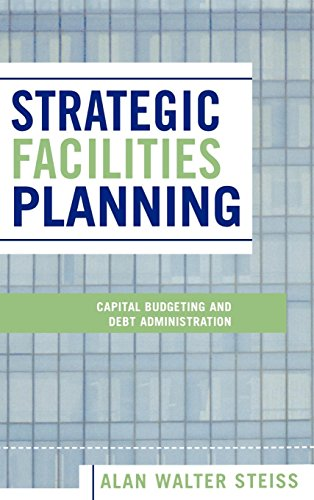 9780739108413: Strategic Facilities Planning: Capital Budgeting and Debt Administration