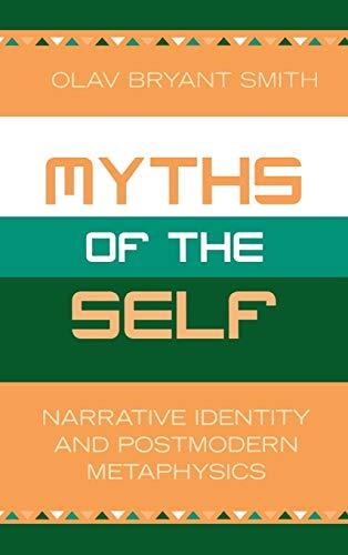 9780739108437: Myths of the Self: Narrative Identity and Postmodern Metaphysics