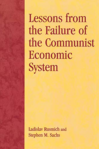9780739108468: Lessons from the Failure of the Communist Economic System