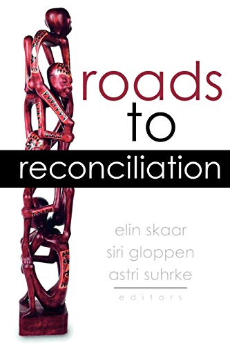 Roads to Reconciliation (Press for Change (lex)): Skaar, Elin [Editor];