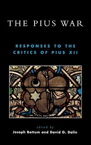 9780739109069: The Pius War: Responses to the Critics of Pius XII