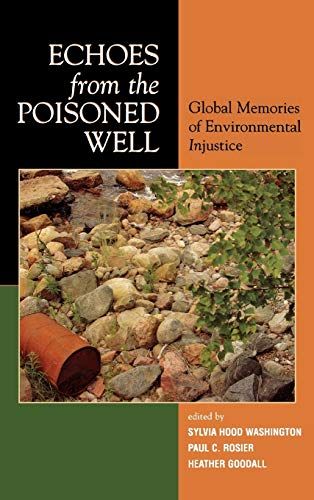 9780739109120: Echoes from the Poisoned Well: Global Memories of Environmental Injustice