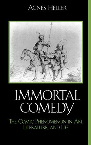 9780739109199: The Immortal Comedy: The Comic Phenomenon in Art, Literature, and Life