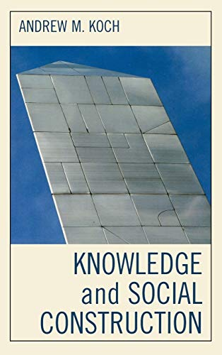 9780739109205: Knowledge and Social Construction