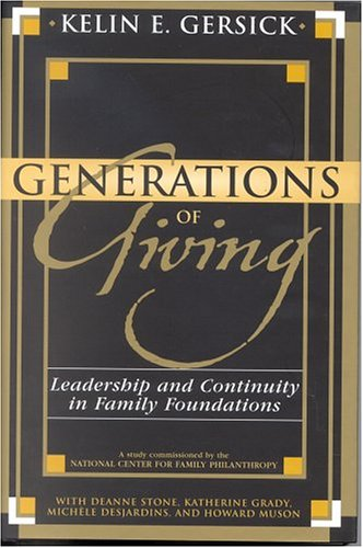 9780739109243: Generations Of Giving: Leadership And Continuity In Family Foundations
