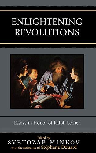 Enlightening Revolutions: Essays in Honor of Ralph Lerner: Lexington Books
