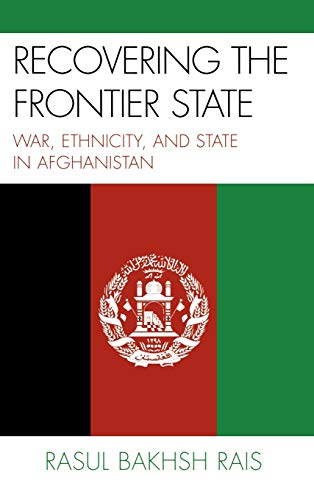 9780739109564: Recovering the Frontier State: War, Ethnicity, and State in Afghanistan: War, Ethnicity, and the State in Afghanistan