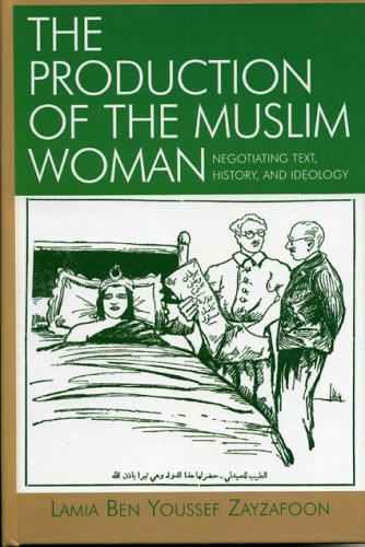 9780739109625: The Production of the Muslim Woman: Negotiating Text, History, and Ideology