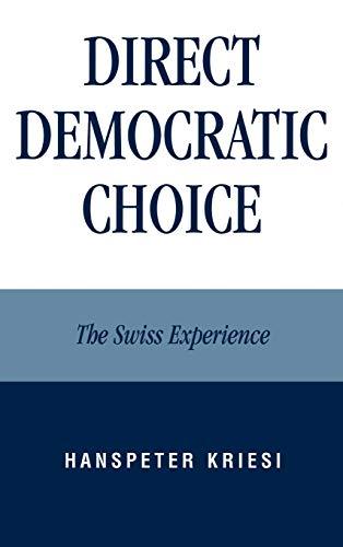 Direct Democratic Choice: The Swiss Experience: Kriesi, Hanspeter