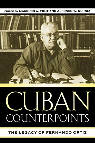 Cuban Counterpoints: The Legacy of Fernando Ortiz: Font, Mauricio A.