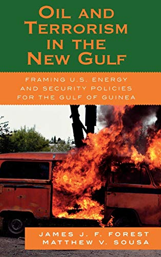 Oil and Terrorism in the New Gulf: Framing U.S. Energy and Security Policies for the Gulf of Guinea...